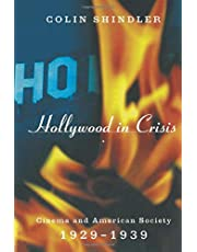 Hollywood in Crisis: Cinema and American Society 1929-1939