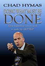 Doing What Must Be Done [Paperback] [2012] (Author) Chad Hymas, Tom Cantrell, Rebecca Hayes