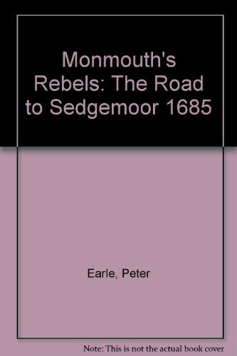 Monmouth's Rebels: The Road to Sedgemoor 1685 by Peter Earle - Monmouth Mall