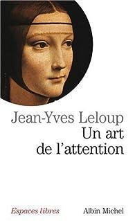 Un art de l'attention par Jean-Yves Leloup