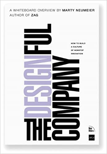 The Designful Company: How to build a culture of nonstop innovation (Voices That Matter)