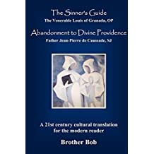 The Sinner's Guide and Abandonment to Divine Providence by Louis of Granada (2011-07-01)