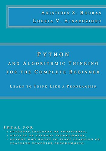 Python and Algorithmic Thinking for the Complete Beginner: