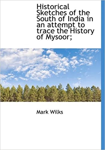 Free downloadable audio books for mp3 players Historical Sketches of the South of India in an attempt to trace the History of Mysoor; 1116410184 (Literatura portuguesa) PDF PDB