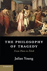 The Philosophy of Tragedy: From Plato to Žižek