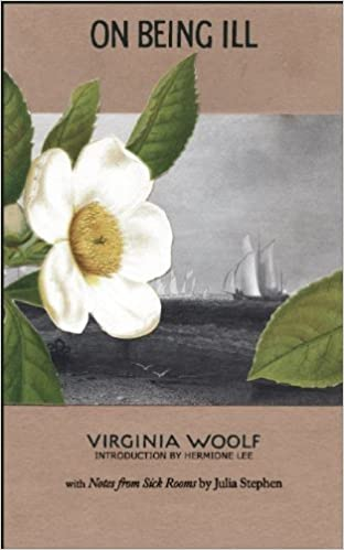 Book On Being Ill: With Notes from Sick Rooms by Julia Stephen by Virginia Woolf (2012-11-06)