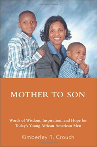mother to son words of wisdom inspiration and hope for today s
