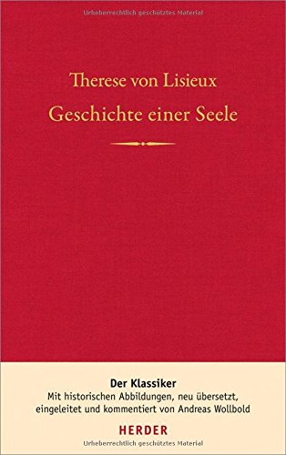 Geschichte einer Seele Gebundenes Buch – 10. Mai 2016 Andreas Wollbold Therese Lisieux Verlag Herder 3451313375