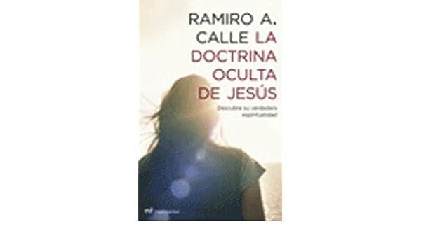 La doctrina oculta de Jesús eBook: Ramiro A. Calle: Amazon ...