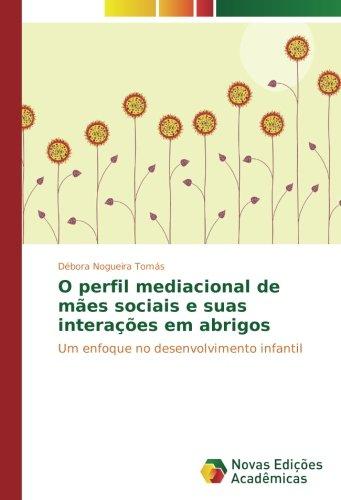 ... e suas interações em abrigos: Um enfoque no desenvolvimento infantil (Portuguese Edition): Débora Nogueira Tomás: 9783330733114: Amazon.com: Books