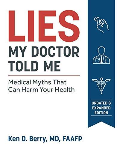 (Lies My Doctor Told Me Second Edition: Medical Myths That Can Harm Your Health)