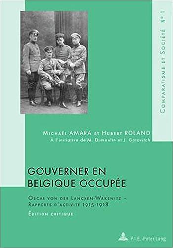 Lire Gouverner En Belgique Occupee: 1 (Comparatism and Society) epub pdf