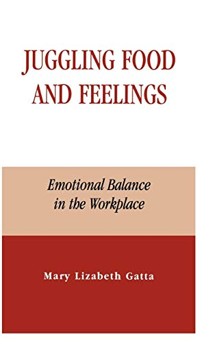 Juggling Food and Feelings by Mary Lizabeth Gatta