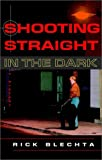 Shooting Straight in the Dark, Rick Blechta, 0771015348