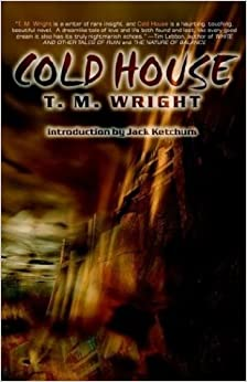 Cold House by T.M. Wright, Jack Ketchum (2003)