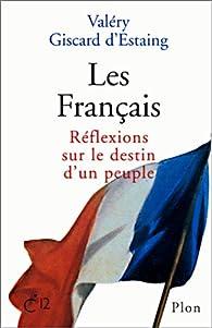 Les Français : Réflexions sur le destin d'un peuple par Valéry Giscard d'Estaing