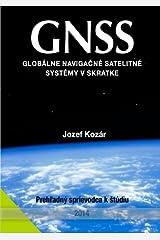 GNSS: Globalne navigacne satelitne systemy v skratke (Slovak Edition) Paperback