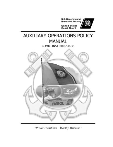 United States Coast Guard AUXILIARY OPERATIONS POLICY MANUAL COMDTINST - Coast Auxiliary Guard States United