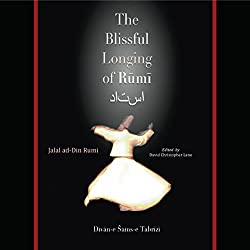 The Blissful Longing of Rumi