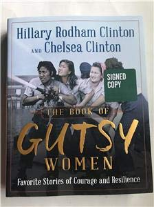 Hillary Clinton & Chelsea Clinton The Book Of Gutsy Women SIGNED First Edition Hardcover
