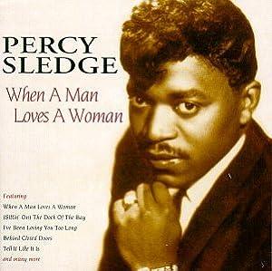 Percy Sledge When A Man Loves A Woman Amazon Com Music