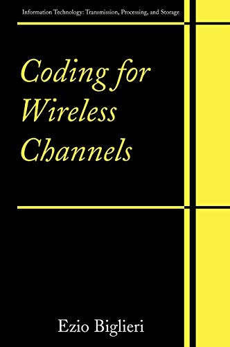 Coding for Wireless Channels (Information Technology: Transmission, Processing and Storage) (Best Mobile Network In California)