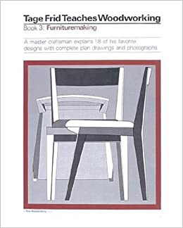 amazon tage frid teaches woodworking book 3 furnituremaking a