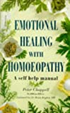 Emotional Healing with Homeopathy, Peter Chappell, 1852304871