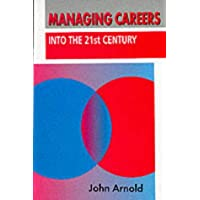 Managing Careers into the 21st Century (Human Resource Management Series)