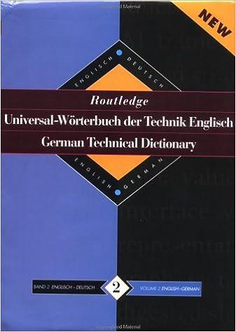 Vapaa ladattava kirjavihreä täysversio Routledge German Technical Dictionary Universal-Worterbuch der Technik Englisch: Volume 2: English-German/English-Deutsch (Routledge Bilingual Specialist Dictionaries) Suomeksi PDF RTF 0415112109