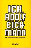 img - for Ich, Adolf Eichmann: Ein historischer Zeugenbericht (German Edition) book / textbook / text book
