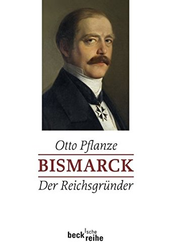 Bismarck Bd. 1: Der Reichsgründer
