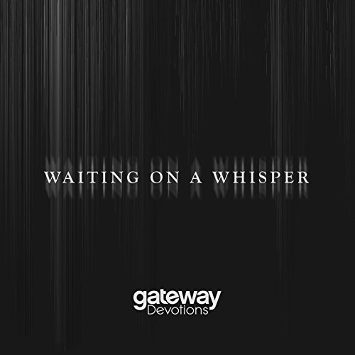 Waiting on a Whisper