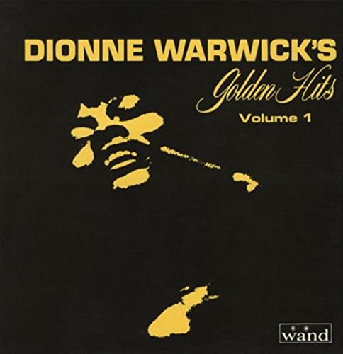 - Dionne Warwick's Golden Hits Part One, Collector's Series Circa 1962-1964