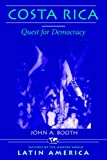 Front cover for the book Costa Rica: Quest For Democracy (Nations of the Modern World: Latin America) by John A. Booth