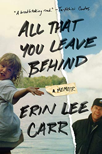 All That You Leave Behind: A Memoir by [Carr, Erin Lee]