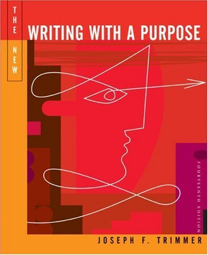 By Joseph F. Trimmer - Writing with A Purpose (14th New edition) (1/14/04) ebook