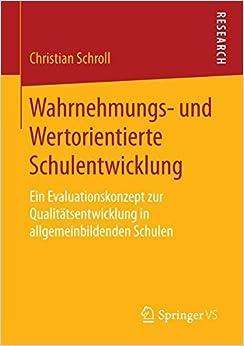 Book Wahrnehmungs- und Wertorientierte Schulentwicklung: Ein Evaluationskonzept zur Qualitätsentwicklung in allgemeinbildenden Schulen