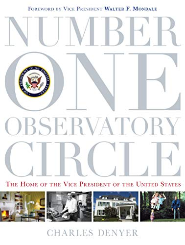 Home Circle - Number One Observatory Circle: The Home of the Vice President of the United States