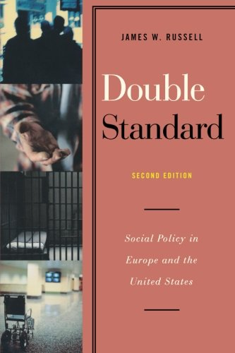 Double Standard: Social Policy in Europe and the United...