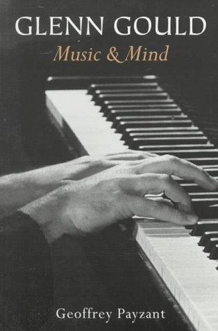 Glenn Gould: Music and Mind