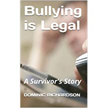 Bullying is Legal: A Survivor's Story