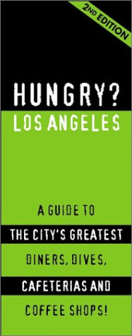 Download Hungry? Los Angeles The Lowdown On Where The Real People Eat! pdf epub