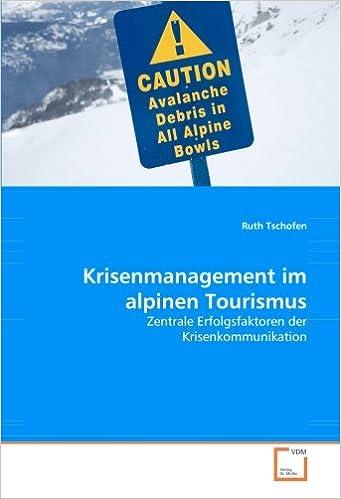 Book Krisenmanagement im alpinen Tourismus: Zentrale Erfolgsfaktoren der Krisenkommunikation (German Edition)