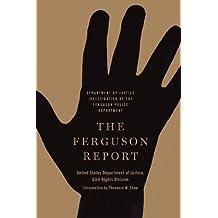 The Ferguson Report: Department of Justice Investigation of the Ferguson Police Department