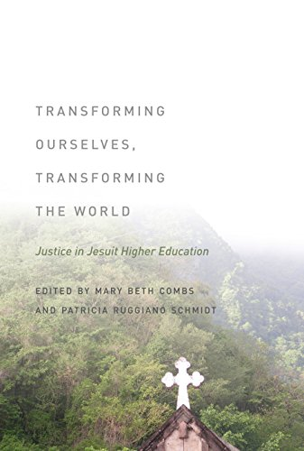 Transforming Ourselves, Transforming the World: Justice in Jesuit Higher Education Romani Comb