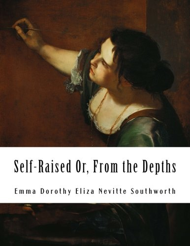 (Self-Raised; Or, From the Depths)