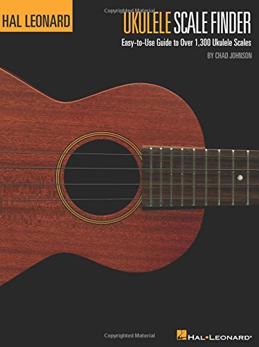 Ukulele Scale Finder - Easy-to-Use Guide to Over 1,300 Ukulele Scales: 9