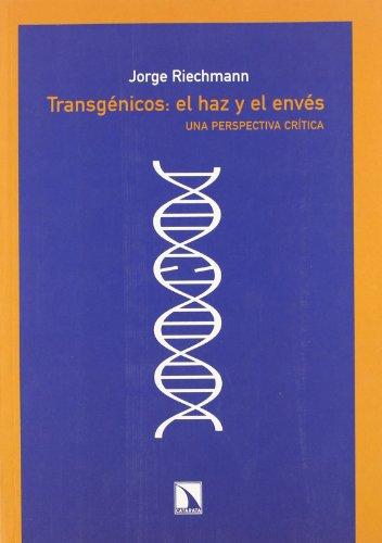 Descargar Libro Transgenicos Entre El Haz Y El En Jorge Riechmann