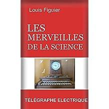 Les Merveilles de la science/Le Télégraphe électrique (French Edition)